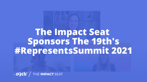 Image of The Impact Seat Sponsors The 19th's #RepresentsSummit 2021